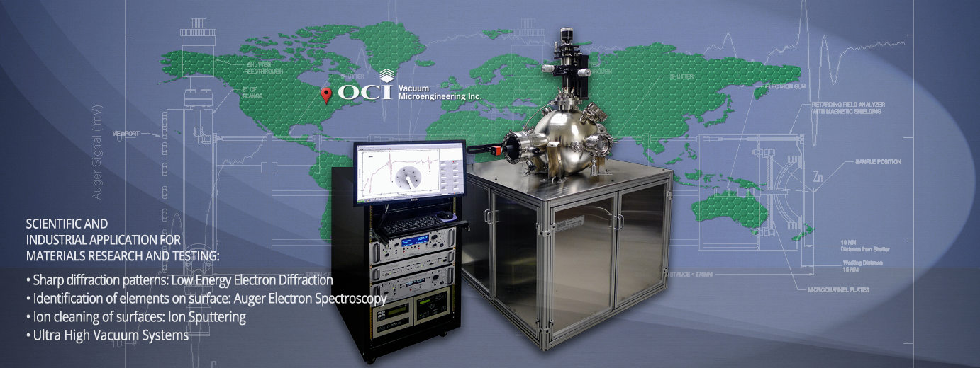 Sharp diffraction patterns - Low Energy Electron Diffraction (LEED). Identification of elements on surface - Auger Electron Spectroscopy (AES). Ion cleaning of surfaces - Ion Sputtering. UHV (Ultra High Vacuum) Systems. OCI Vacuum Microengineering Inc. UHV System with  worldwide map in the background. Header image.